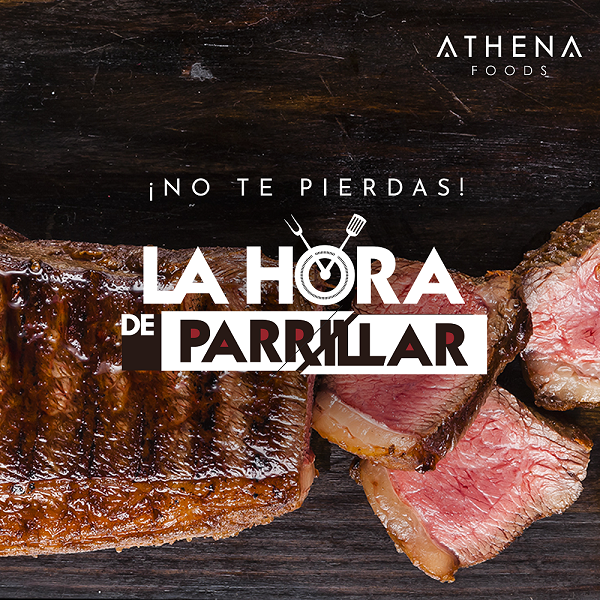 "Athena Foods te invita a ""La Hora de Parrillar""."