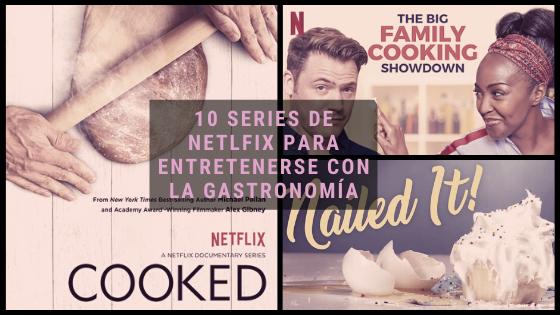 10 series de Netlfix para entretenerse con la gastronomía