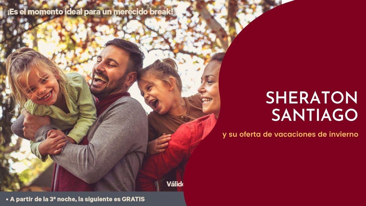 Sheraton Santiago: Alternativas para las vacaciones de invierno