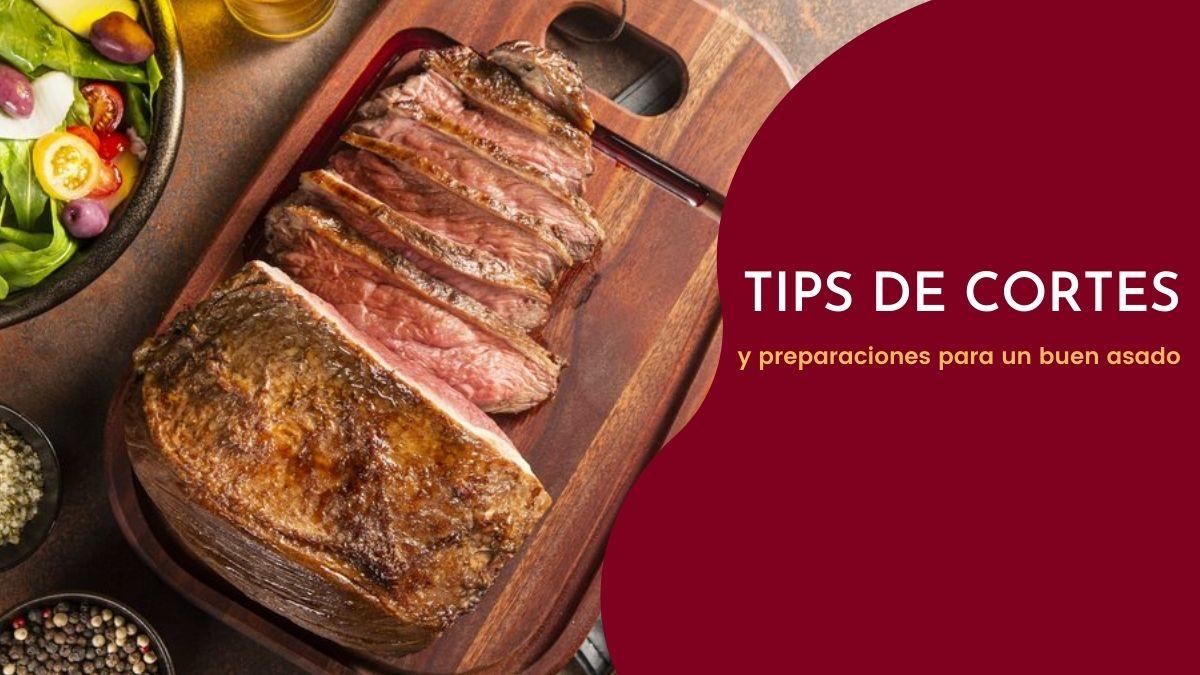 Prepara un asado rápido: tips de cortes y preparaciones