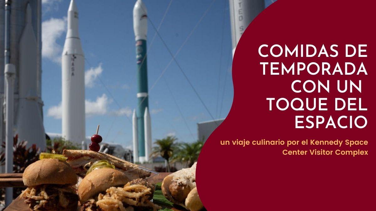 Taste of Space, el viaje culinario de Kennedy Space Center Visitor Complex